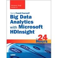 Big Data Analytics with Microsoft HDInsight in 24 Hours, Sams Teach Yourself by Singh, Manpreet; Ali, Arshad, 9780672337277
