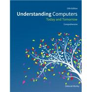Understanding Computers Today and Tomorrow, Comprehensive by Morley, Deborah; Parker, Charles S., 9781285767277