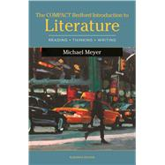 The Compact Bedford Introduction to Literature Reading, Thinking, and Writing by Meyer, Michael, 9781319037277