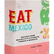 Eat Mexico by Téllez, Lesley; De Los Santos, Penny, 9781909487277