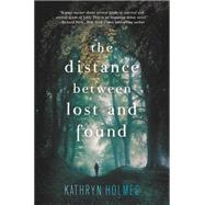 The Distance Between Lost and Found by Holmes, Kathryn, 9780062317278