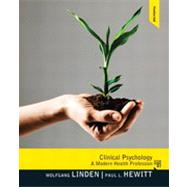 Clinical Psychology : A Modern Health Profession by Linden, Wolfgang; Hewitt, Paul, 9780132397278