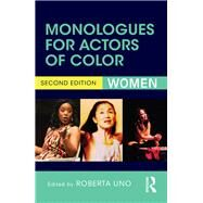 Monologues for Actors of Color: Women by Uno; Roberta, 9781138857278