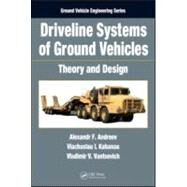 Driveline Systems of Ground Vehicles: Theory and Design by Andreev; Alexandr F., 9781439817278