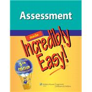 Assessment Made Incredibly Easy! by Lippincott Williams & Wilkins, 9781451147278