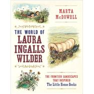 The World of Laura Ingalls Wilder by McDowell, Marta, 9781604697278