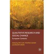 Qualitative Research and Social Change : European Contexts by Cox, Pat; Geisen, Thomas; Green, Roger, 9780230537279