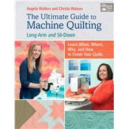 The Ultimate Guide to Machine Quilting by Walters, Angela; Hanson, Molly, 9781604687279
