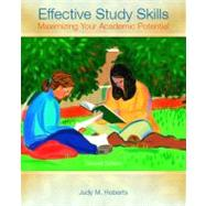 Effective Study Skills Maximizing Your Academic Potential by Roberts, Judy M., 9780131117280