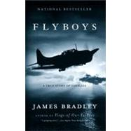 Flyboys : A True Story of Courage by Bradley, James, 9780316107280