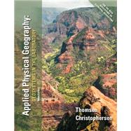 Applied Physical Geography Geosystems in the Laboratory by Christopherson, Robert W.; Thomsen, Charles E., 9780321987280