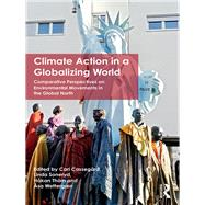 Climate Action in a Globalizing World: Comparative Perspectives on Environmental Movements in the Global North by Cassegard; Carl, 9781138667280