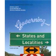Governing States and Localities by Smith, Kevin B.; Greenblatt, Alan; Vaughn, Michele Mariani, 9781604267280