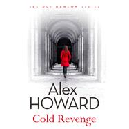 Cold Revenge by Howard, Alex, 9781781857281