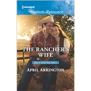 The Rancher's Wife by Arrington, April, 9780373757282
