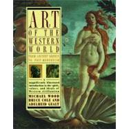 Art of the Western World : From Ancient Greece to Post-Modernism by Bruce Cole, 9780671747282
