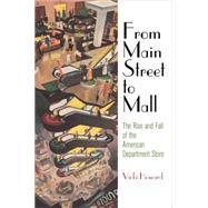 From Main Street to Mall by Howard, Vicki, 9780812247282