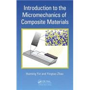 Introduction to the Micromechanics of Composite Materials by Yin; Huiming, 9781498707282