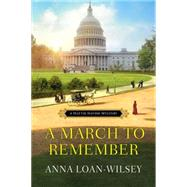 A March to Remember by LOAN-WILSEY, ANNA, 9781617737282