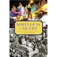 Mardi Gras in Mobile by Roberts, L. Craig, 9781626197282