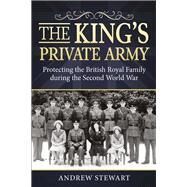 The King's Private Army by Stewart, Andrew, 9781910777282
