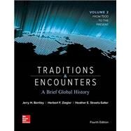 Traditions & Encounters: A Brief Global History Volume 2 by Bentley, Jerry; Ziegler, Herbert; Streets Salter, Heather, 9781259277283
