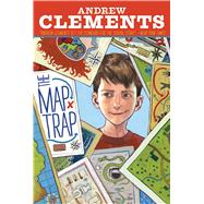 The Map Trap by Clements, Andrew; Andreasen, Dan, 9781416997283