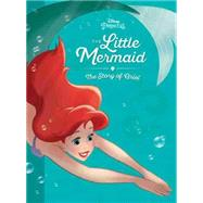 The Little Mermaid: The Story of Ariel by Disney Book Group; Disney Storybook Art Team, 9781484767283