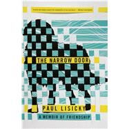 The Narrow Door A Memoir of Friendship by Lisicky, Paul, 9781555977283
