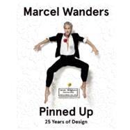 Marcel Wanders: The Designer Pinned Up: 25 Years of Design by De Roode, Ingeborg; Groot, Marjan (CON); Hudson, Jennifer (CON); Sparke, Penny (CON); Tegenbosch, Pietje (CON), 9789491727283