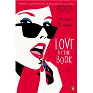 Love by the Book A Novel by Pimentel, Melissa, 9780143127284
