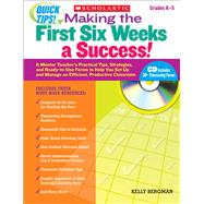 Quick Tips: Making the First Six Weeks a Success! A Mentor Teacher?s Practical Tips, Strategies, and Ready-to-Use Forms to Help You Set Up and Manage an Efficient, Productive Classroom by Bergman, Kelly, 9780545167284