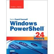 Windows PowerShell in 24 Hours, Sams Teach Yourself by Warner, Timothy L., 9780672337284