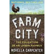 Farm City : The Education of an Urban Farmer by Carpenter, Novella (Author), 9780143117285