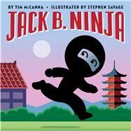Jack B. Ninja by McCanna, Tim; Savage, Stephen, 9780545917285
