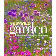 New Wild Garden by Hodgson, Ian, 9780711237285