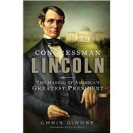 Congressman Lincoln by DeRose, Chris, 9781451697285