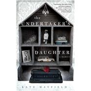 The Undertaker's Daughter by Mayfield, Kate, 9781476757285