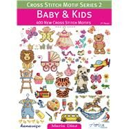 Baby & Kids: 400 New Cross Stitch Motifs by Diaz, Maria, 9786055647285