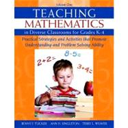 Teaching Mathematics in Diverse Classrooms for Grades K-4 Practical Strategies and Activities That Promote Understanding and Problem Solving Ability by Tucker, Benny F.; Singleton, Ann H.; Weaver, Terry L., 9780132907286