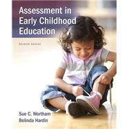 Assessment in Early Childhood Education with Enhanced Pearson eText -- Access Card Package by Wortham, Sue C.; Hardin, Belinda J., 9780134057286