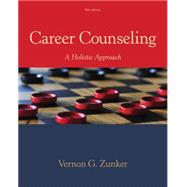 Career Counseling A Holistic Approach by Zunker, Vernon G., 9781305087286