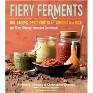 Fiery Ferments by Shockey, Kirsten K.; Shockey, Christopher; Goldstein, Darra, 9781612127286
