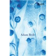 Adam Bede by Eliot, George, 9780099577287