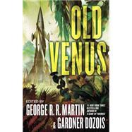 Old Venus by MARTIN, GEORGE R. R.DOZOIS, GARDNER, 9780345537287