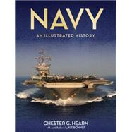 Navy: An Illustrated History by Hearn, Chester G.; Bonner, Kermit, 9780760347287