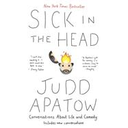 Sick in the Head by Apatow, Judd, 9780812987287