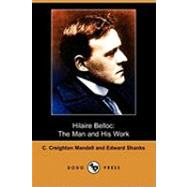 Hilaire Belloc : The Man and His Work by Mandell, C. Creighton; Shanks, Edward; Chesterton, G. K., 9781409957287