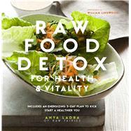 Raw Food Detox for Health & Vitality by Ladra, Anya; Lingwood, William, 9781849757287