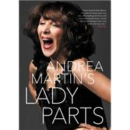 Lady Parts by Martin, Andrea, 9780062387288